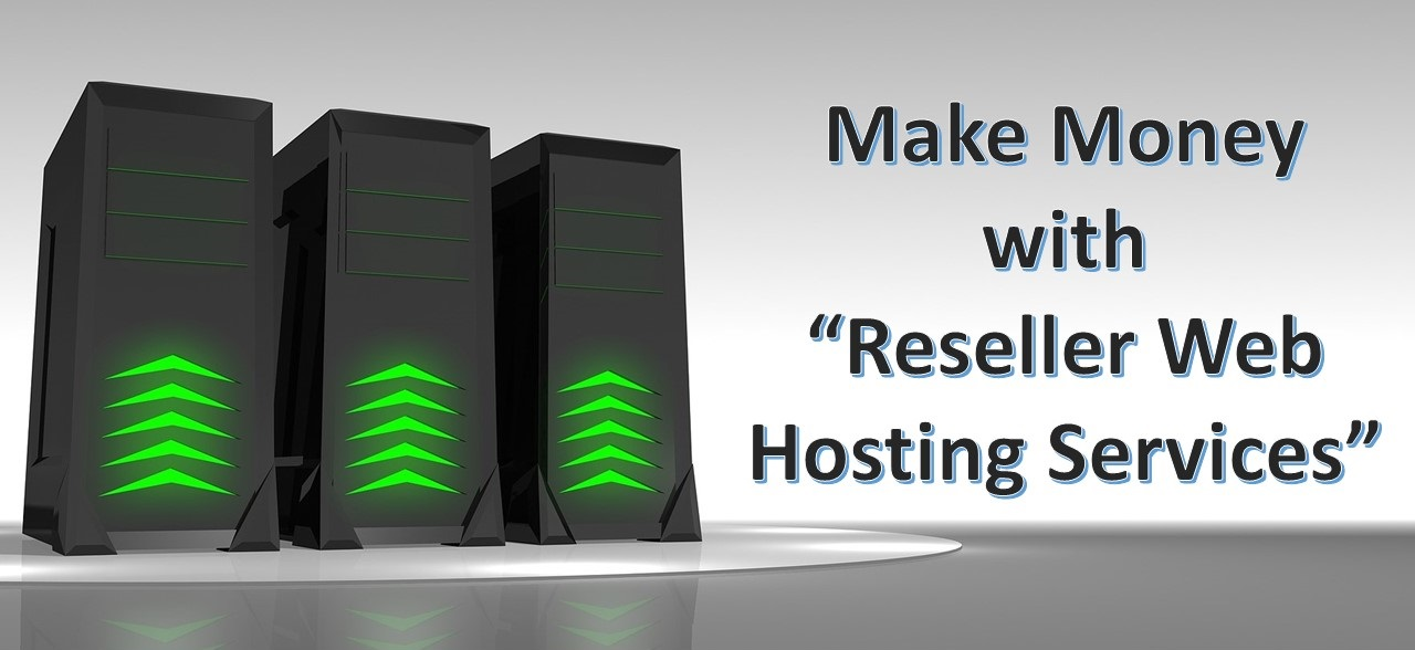Make Money with Reseller Web Hosting