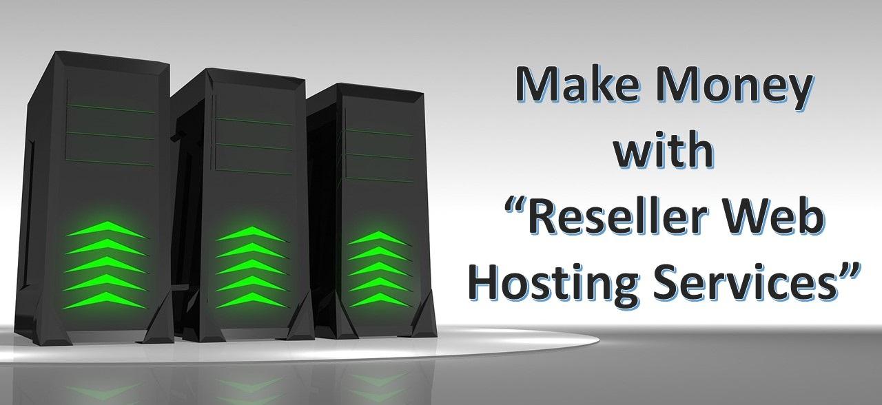 Make Money with Reseller Web Hosting